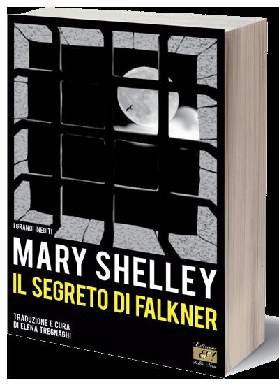 Il Segreto di Falkner - Mary Shelley - Traduzione e Cura di Elena Tregnaghi
